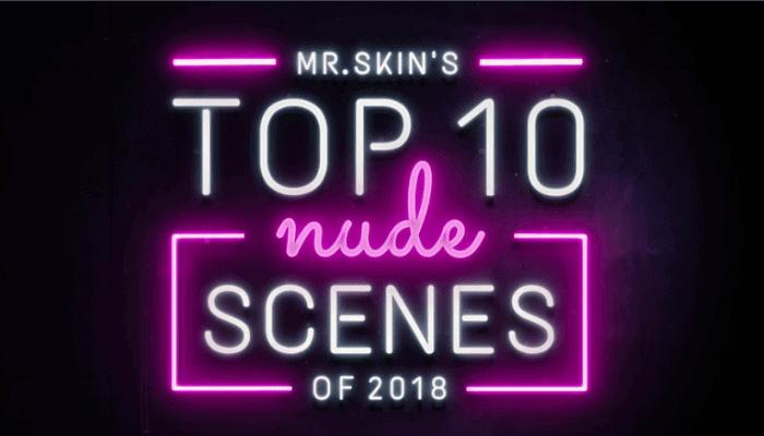 Mr Skin top 10 nude scenes 2018